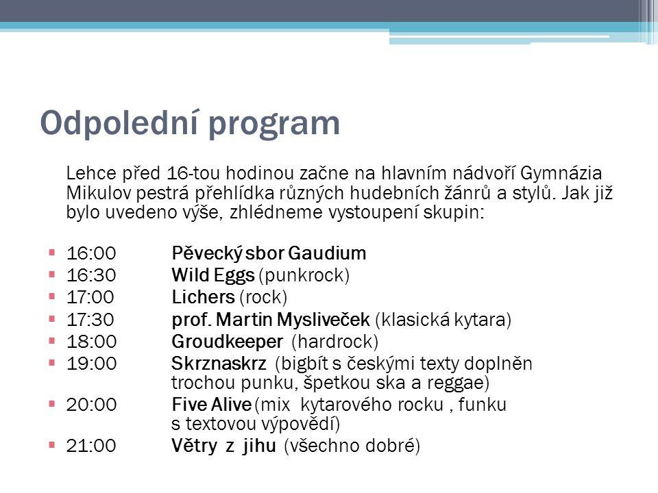 Odpolední program Lehce před 16-tou hodinou začne na hlavním nádvoří Gymnázia Mikulov pestrá přehlídka různých hudebních žánrů a stylů. Jak již bylo u