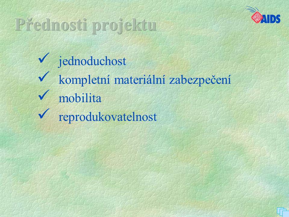  jednoduchost  kompletní materiální zabezpečení  mobilita  reprodukovatelnost