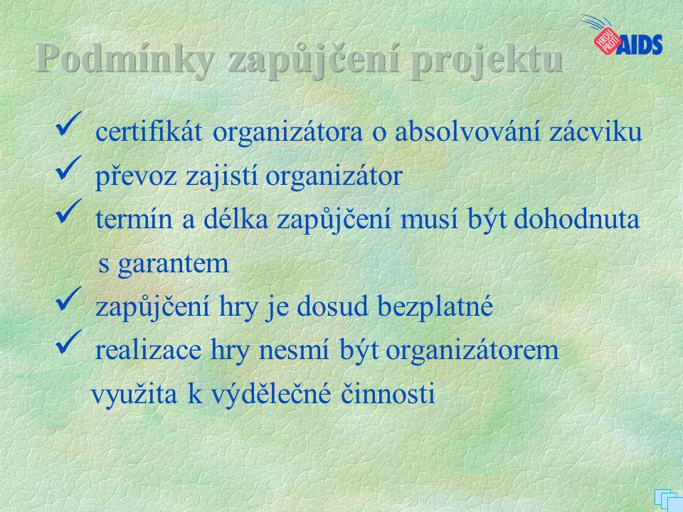  certifikát organizátora o absolvování zácviku  převoz zajistí organizátor  termín a délka zapůjčení musí být dohodnuta s garantem  zapůjčení hry