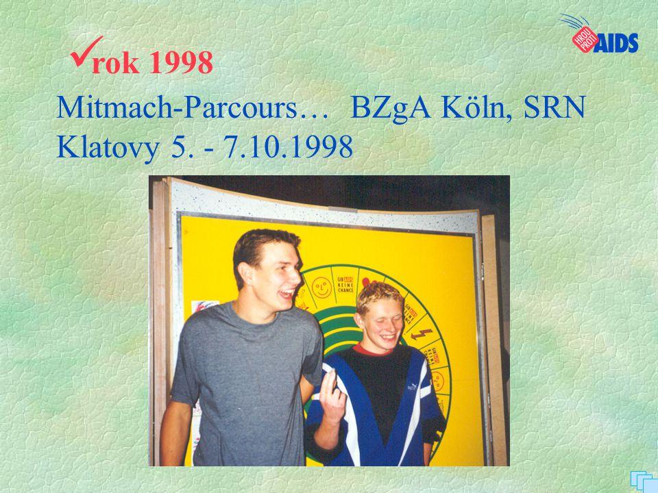 Mitmach-Parcours… BZgA Köln, SRN Klatovy 5. - 7.10.1998  rok 1998