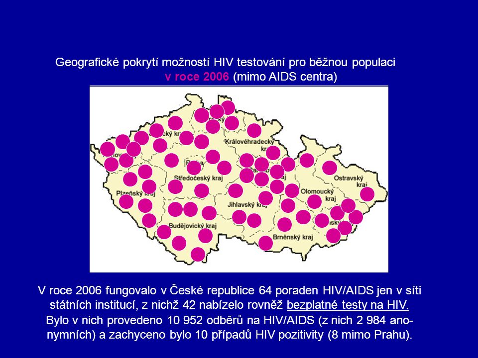 Geografické pokrytí možností HIV testování pro běžnou populaci v roce 2006 (mimo AIDS centra) V roce 2006 fungovalo v České republice 64 poraden HIV/A