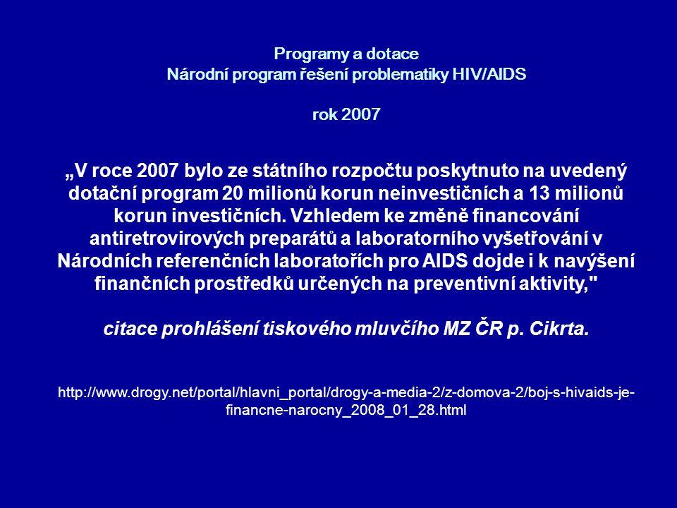 """Programy a dotace Národní program řešení problematiky HIV/AIDS rok 2007 """"V roce 2007 bylo ze státního rozpočtu poskytnuto na uvedený dotační program 2"""