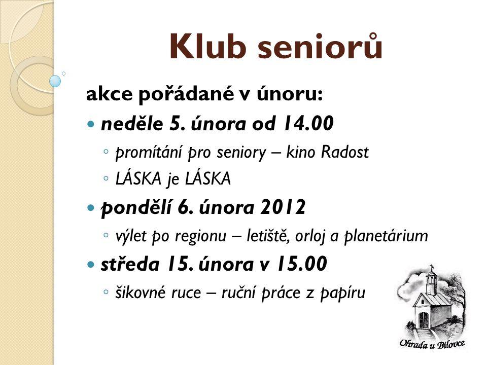 Klub seniorů akce pořádané v únoru:  neděle 5.
