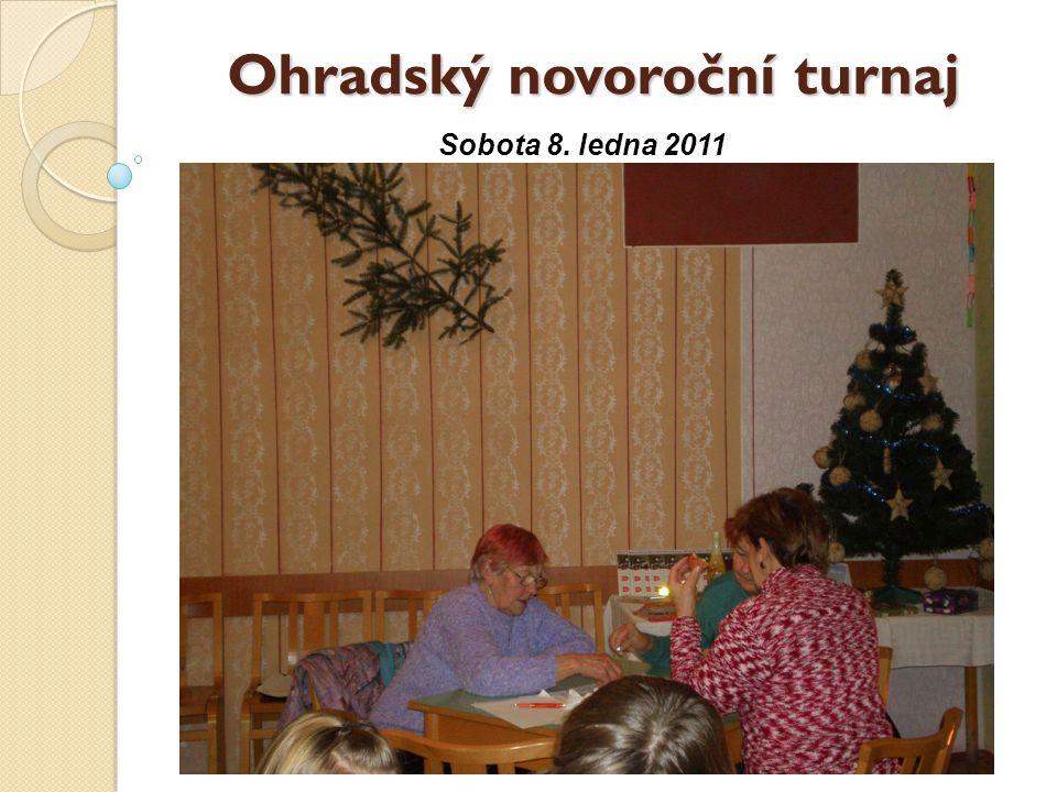 Ohradský novoroční turnaj Sobota 8. ledna 2011