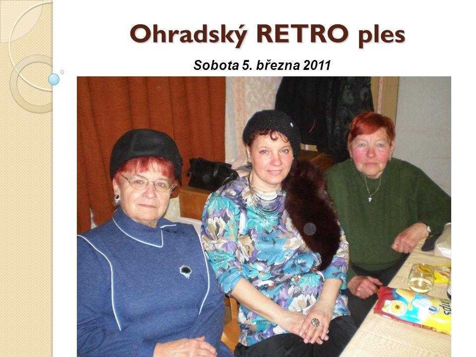Ohradský RETRO ples Sobota 5. března 2011