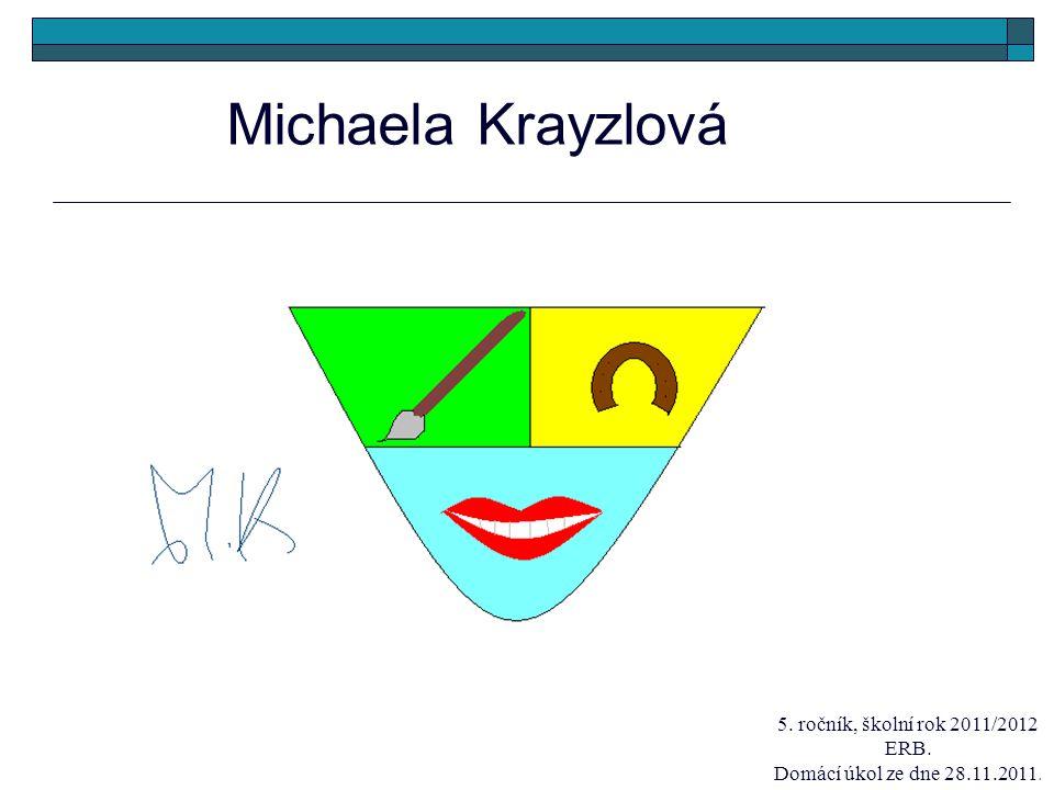 Michaela Krayzlová 5. ročník, školní rok 2011/2012 ERB. Domácí úkol ze dne 28.11.2011.