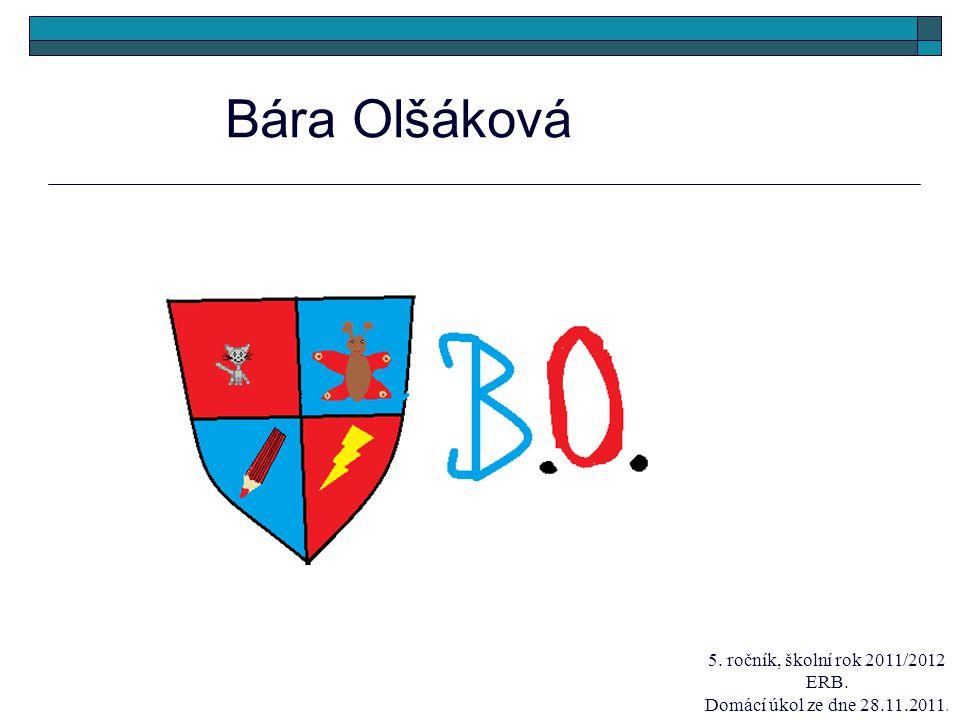 Bára Olšáková 5. ročník, školní rok 2011/2012 ERB. Domácí úkol ze dne 28.11.2011.