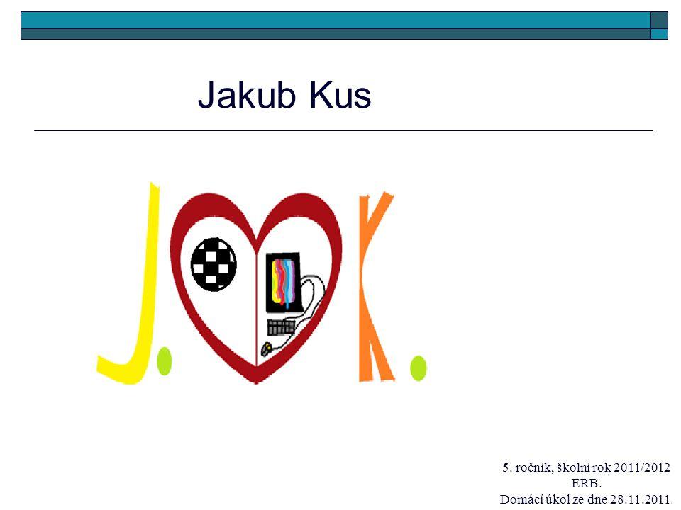 Jakub Kus 5. ročník, školní rok 2011/2012 ERB. Domácí úkol ze dne 28.11.2011.