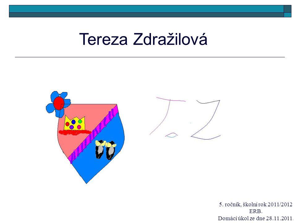 Tereza Zdražilová 5. ročník, školní rok 2011/2012 ERB. Domácí úkol ze dne 28.11.2011.