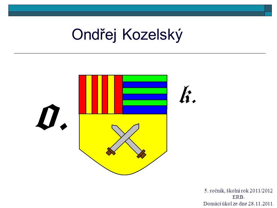 Ondřej Kozelský 5. ročník, školní rok 2011/2012 ERB. Domácí úkol ze dne 28.11.2011.