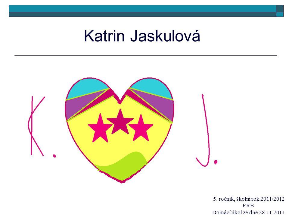 Katrin Jaskulová 5. ročník, školní rok 2011/2012 ERB. Domácí úkol ze dne 28.11.2011.