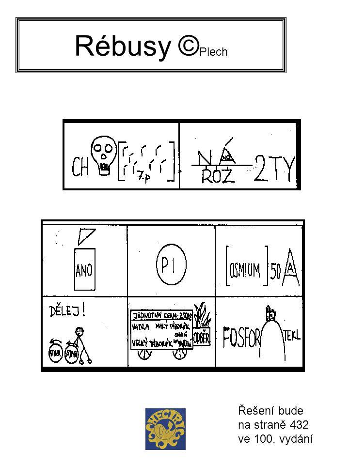 Rébusy © Plech Řešení bude na straně 432 ve 100. vydání