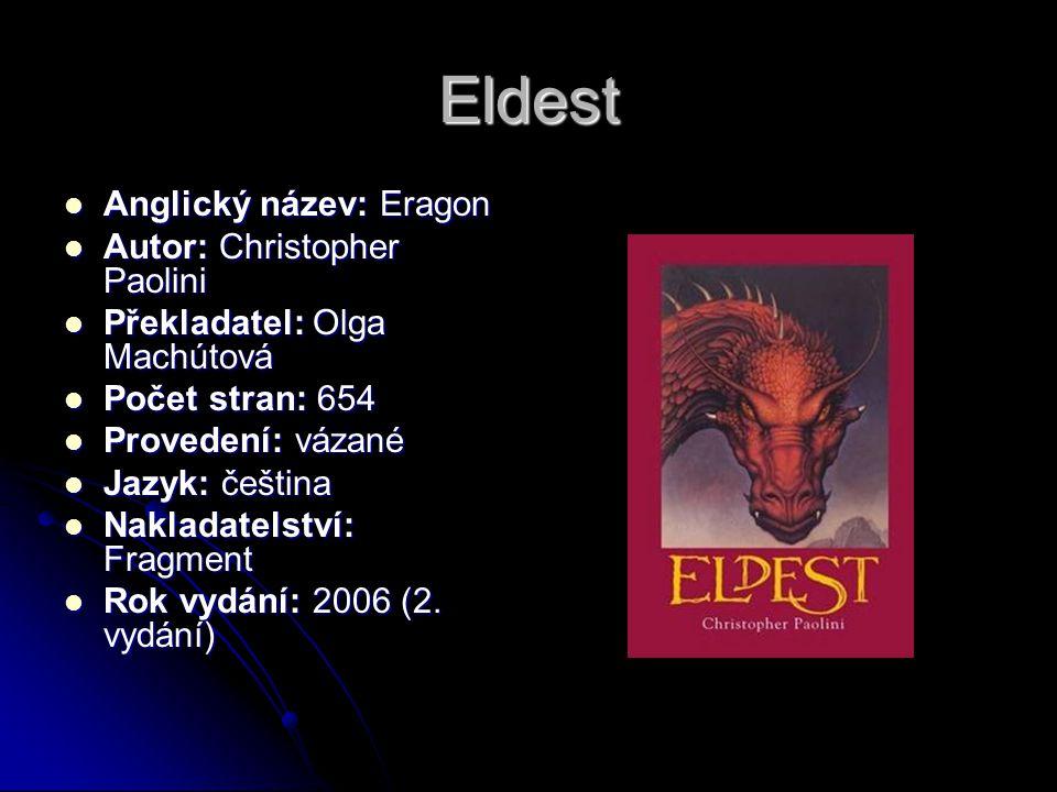 Eldest  Anglický název: Eragon  Autor: Christopher Paolini  Překladatel: Olga Machútová  Počet stran: 654  Provedení: vázané  Jazyk: čeština  N