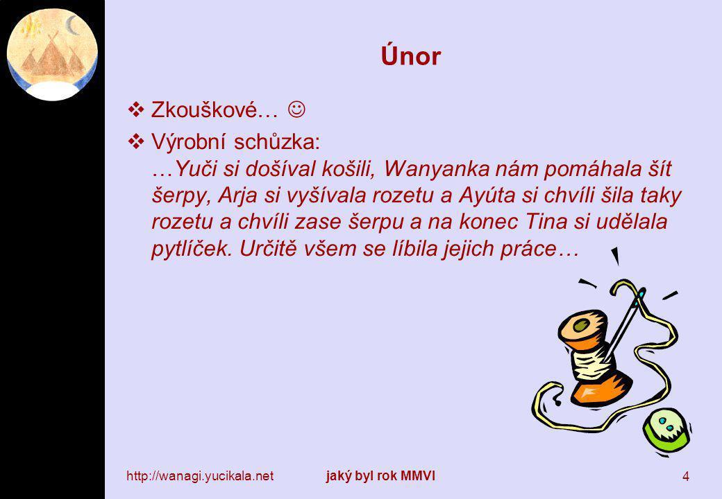 http://wanagi.yucikala.netjaký byl rok MMVI 15