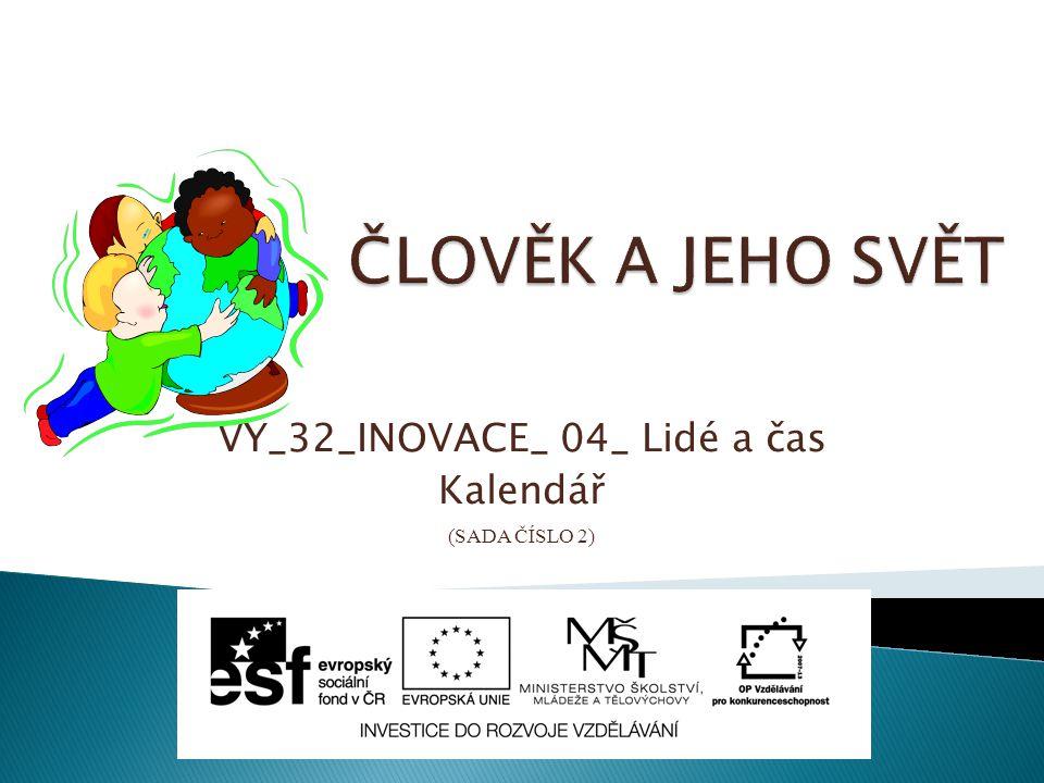 VY_32_INOVACE_ 04_ Lidé a čas Kalendář (SADA ČÍSLO 2)