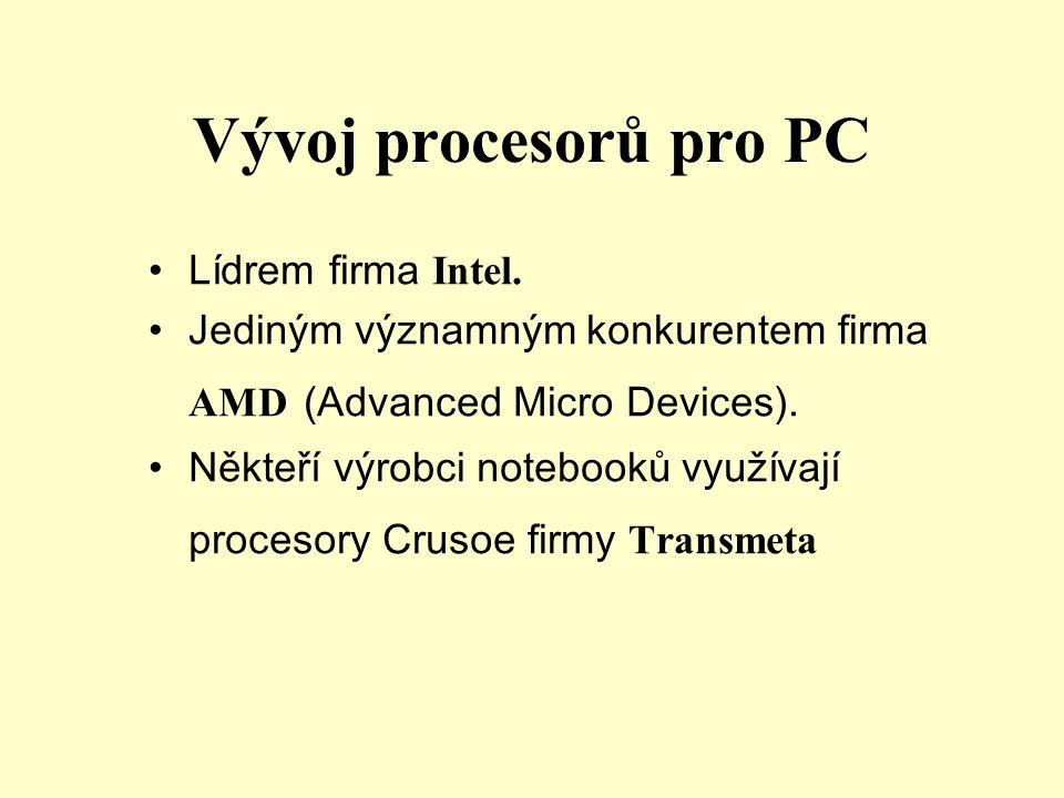 Vývoj procesorů pro PC •Lídrem firma Intel.