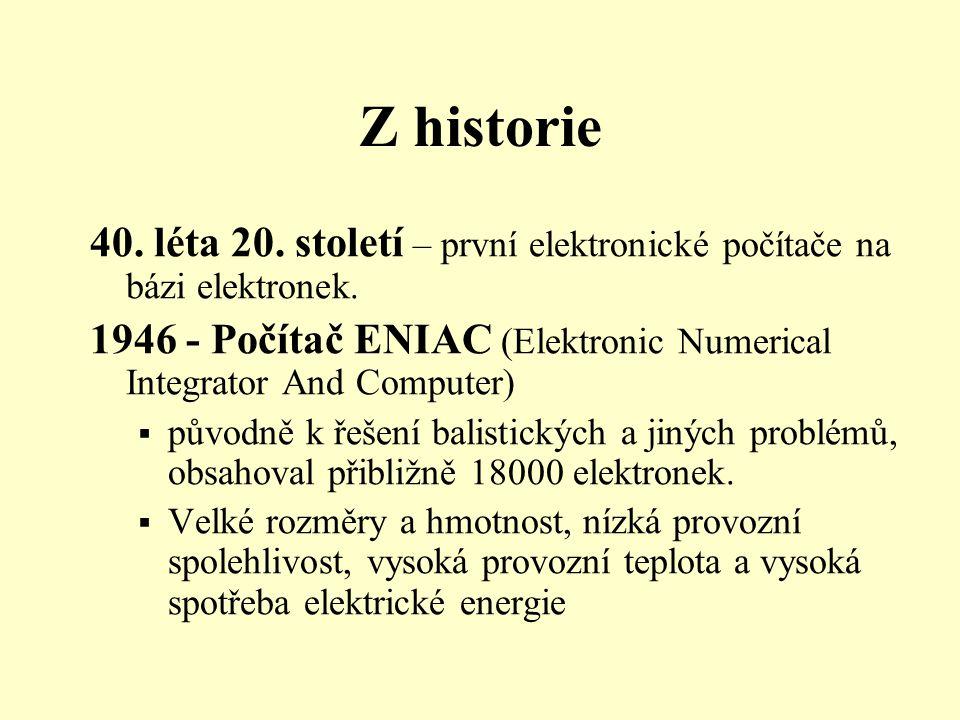 Z historie 40. léta 20. století – první elektronické počítače na bázi elektronek.