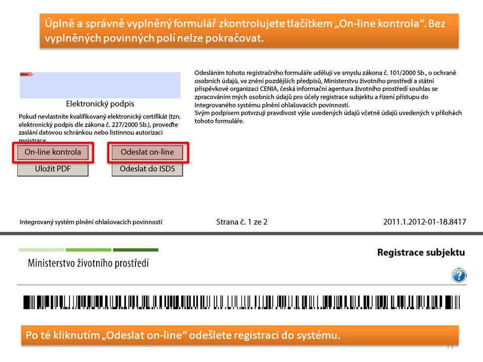 """11 Úplně a správně vyplněný formulář zkontrolujete tlačítkem """"On-line kontrola ."""