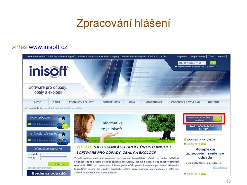 Zpracování hlášení 13  Přes www.inisoft.czwww.inisoft.cz