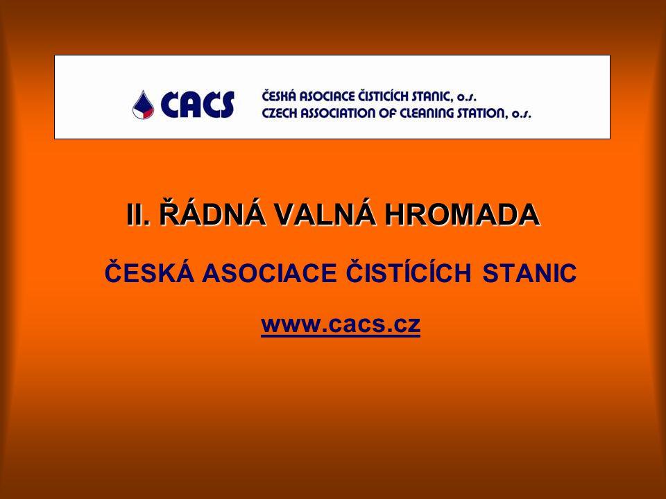 II. ŘÁDNÁ VALNÁ HROMADA ČESKÁ ASOCIACE ČISTÍCÍCH STANIC www.cacs.cz