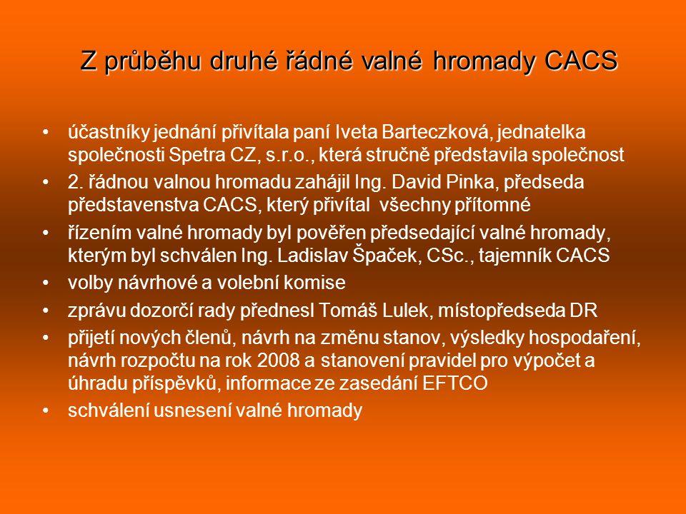 Z průběhu druhé řádné valné hromady CACS •účastníky jednání přivítala paní Iveta Barteczková, jednatelka společnosti Spetra CZ, s.r.o., která stručně