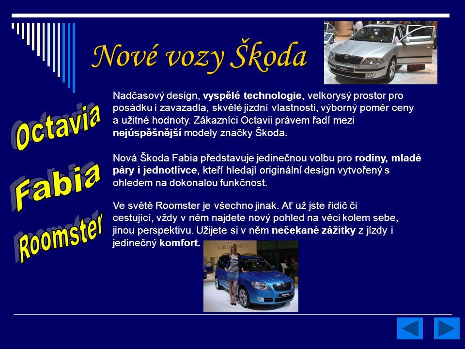 Nové vozy Škoda Ve světě Roomster je všechno jinak. Ať už jste řidič či cestující, vždy v něm najdete nový pohled na věci kolem sebe, jinou perspektiv