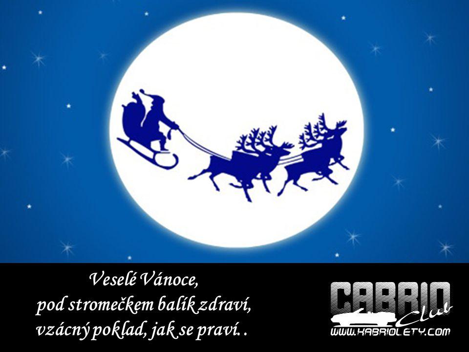 Veselé Vánoce, pod stromečkem balík zdraví, vzácný poklad, jak se praví..