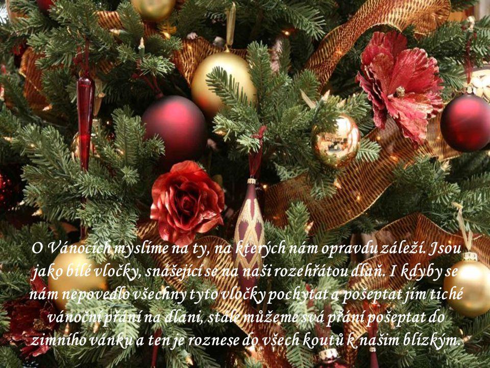 O Vánocích myslíme na ty, na kterých nám opravdu záleží.