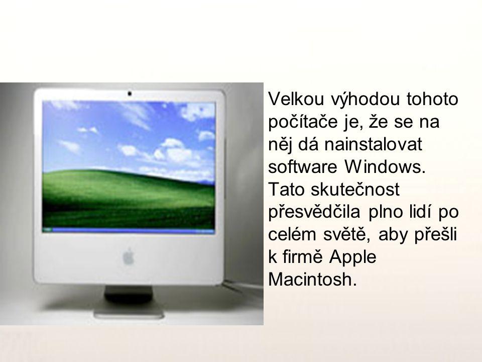 •V•Velkou výhodou tohoto počítače je, že se na něj dá nainstalovat software Windows. Tato skutečnost přesvědčila plno lidí po celém světě, aby přešli