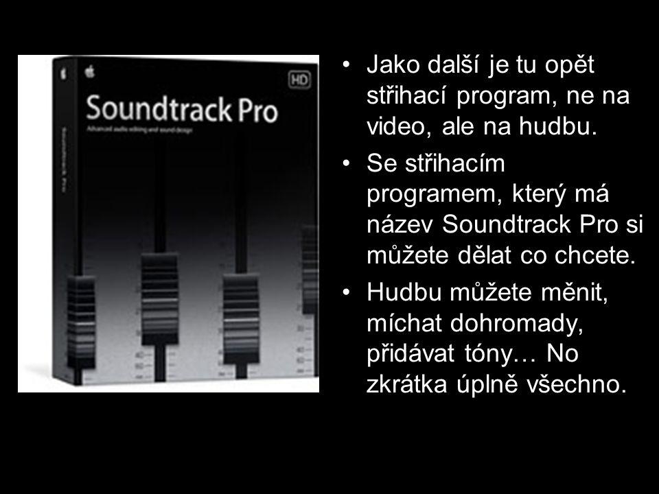 •J•Jako další je tu opět střihací program, ne na video, ale na hudbu. •S•Se střihacím programem, který má název Soundtrack Pro si můžete dělat co chce