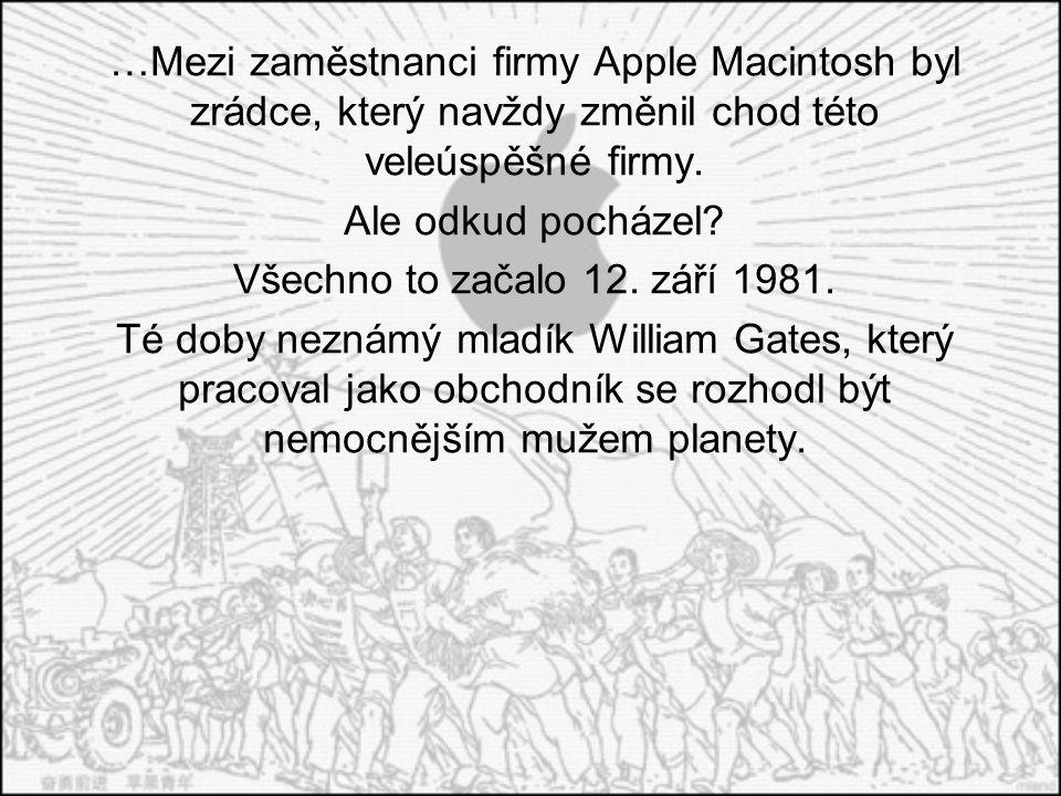 …Mezi zaměstnanci firmy Apple Macintosh byl zrádce, který navždy změnil chod této veleúspěšné firmy. Ale odkud pocházel? Všechno to začalo 12. září 19