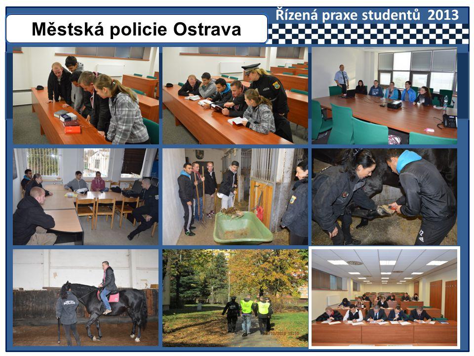 Městská policie Ostrava Řízená praxe studentů 2013
