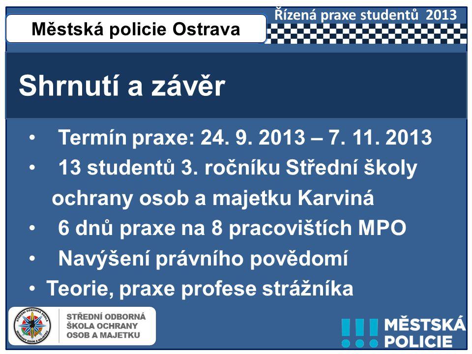 • Termín praxe: 24. 9. 2013 – 7. 11. 2013 • 13 studentů 3.
