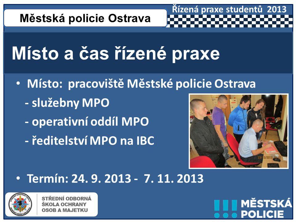 1.Poznávací a vzdělávací úroveň 2.Monitorovací a praktická úroveň Obsah řízené praxe Městská policie Ostrava Řízená praxe studentů 2013
