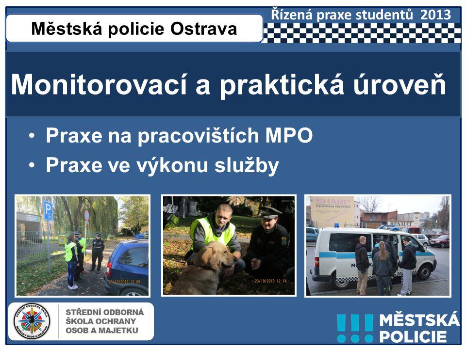 ŘÍZENÁ PRAXE STUDENTŮ STŘEDNÍ ODBORNÉ ŠKOLY OCHRANY OSOB A MAJETKU KARVINÁ U MĚSTSKÉ POLICIE OSTRAVA V ROCE 2013