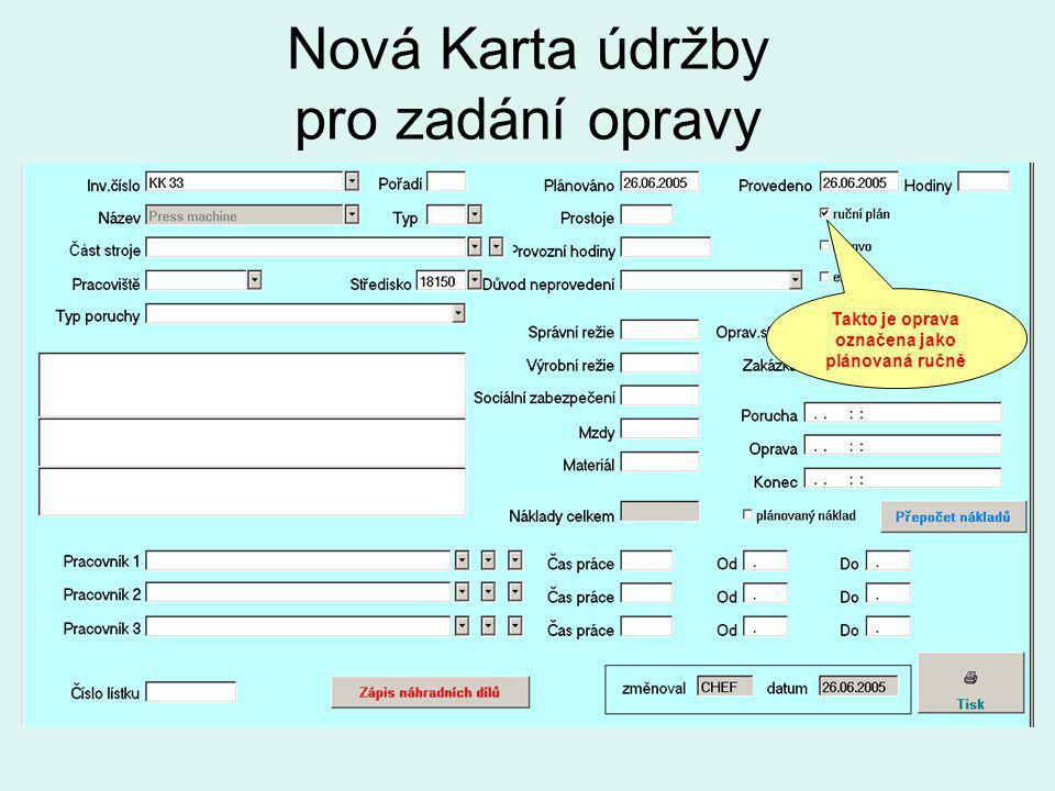 Nová Karta údržby pro zadání opravy Takto je oprava označena jako plánovaná ručně
