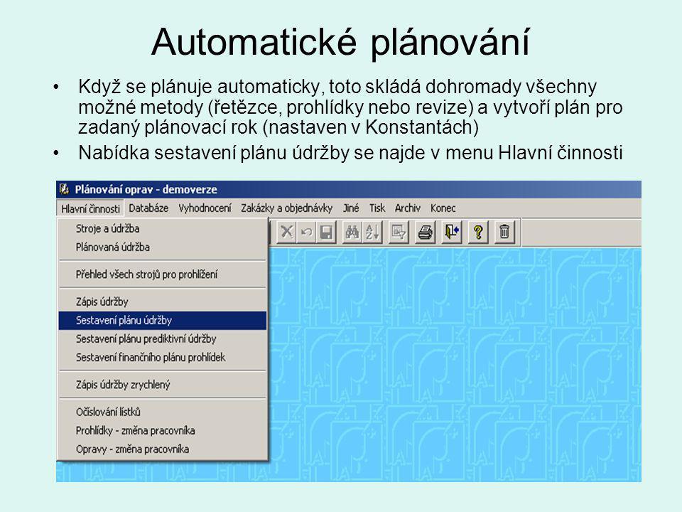 Automatické plánování •Když se plánuje automaticky, toto skládá dohromady všechny možné metody (řetězce, prohlídky nebo revize) a vytvoří plán pro zadaný plánovací rok (nastaven v Konstantách) •Nabídka sestavení plánu údržby se najde v menu Hlavní činnosti