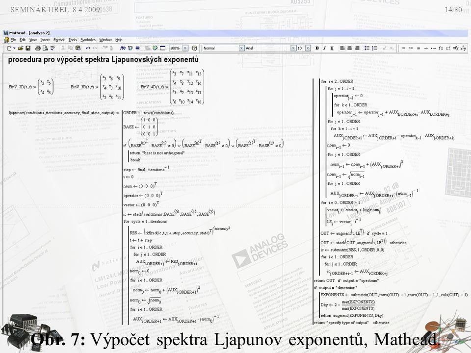 Obr. 7: Výpočet spektra Ljapunov exponentů, Mathcad. SEMINÁŘ UREL, 8.4.200914/30