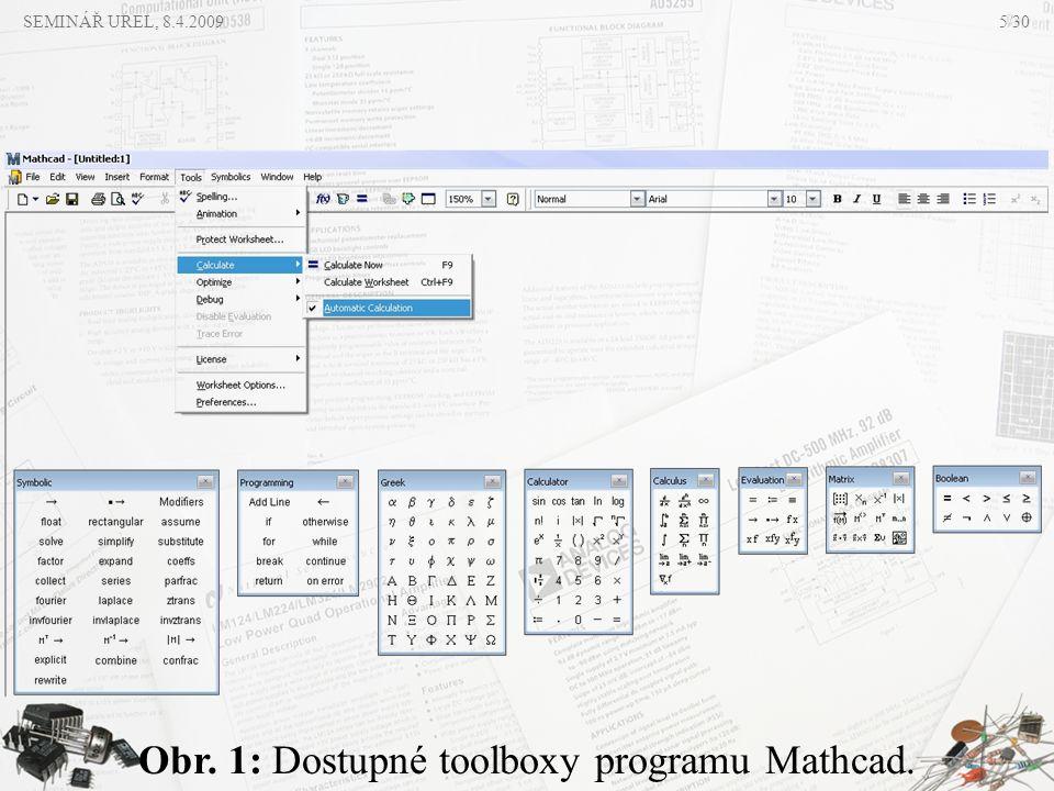 SEMINÁŘ UREL, 8.4.2009 Obr. 1: Dostupné toolboxy programu Mathcad. 5/30