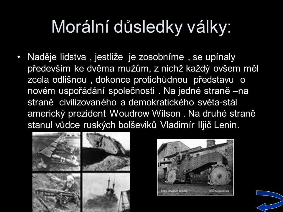 Morální důsledky války: •Naděje lidstva, jestliže je zosobníme, se upínaly především ke dvěma mužům, z nichž každý ovšem měl zcela odlišnou, dokonce p