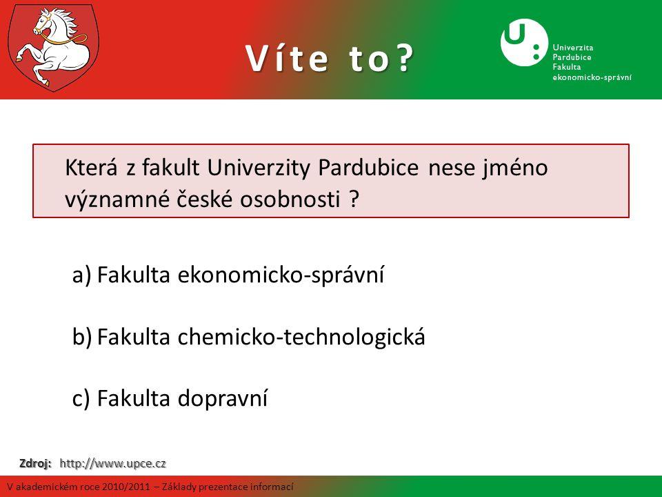 Která z fakult Univerzity Pardubice nese jméno významné české osobnosti ? a)Fakulta ekonomicko-správní b)Fakulta chemicko-technologická c)Fakulta dopr