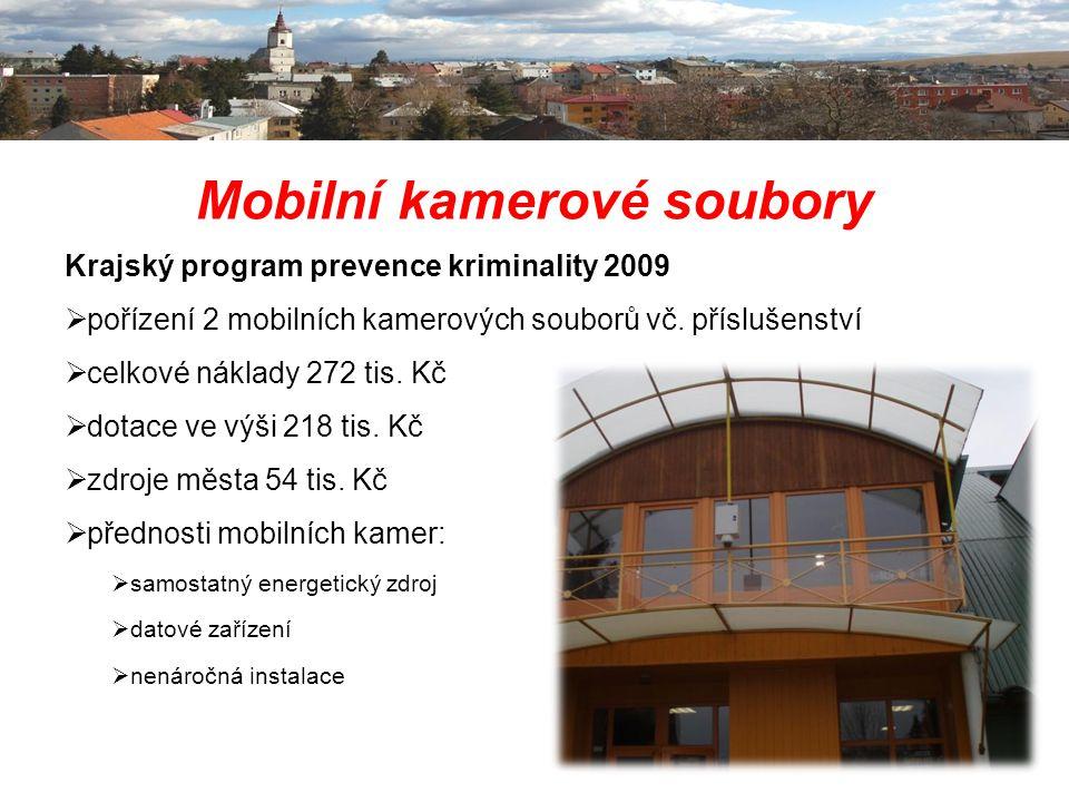 Mobilní kamerové soubory Krajský program prevence kriminality 2009  pořízení 2 mobilních kamerových souborů vč. příslušenství  celkové náklady 272 t
