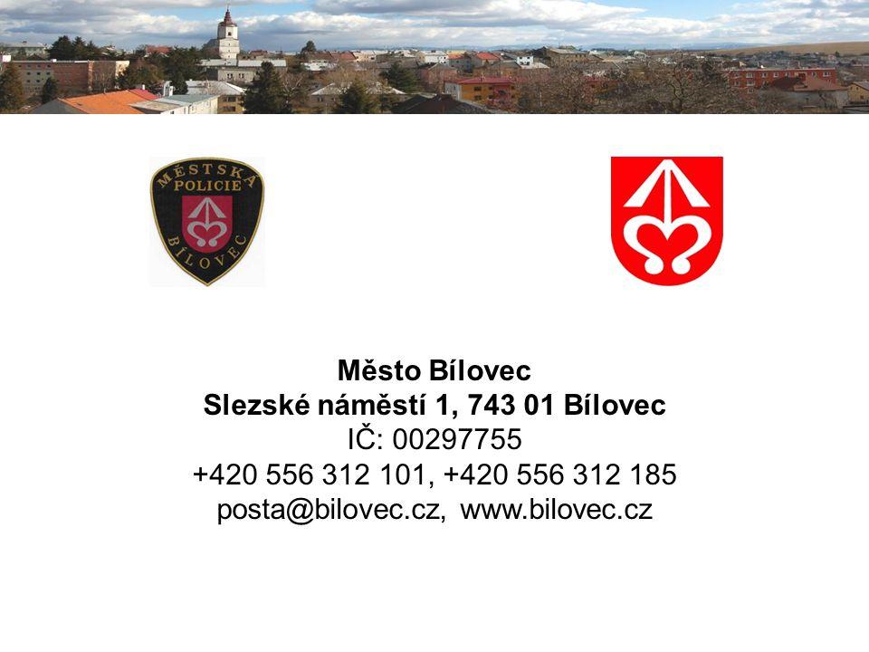 Město Bílovec Slezské náměstí 1, 743 01 Bílovec IČ: 00297755 +420 556 312 101, +420 556 312 185 posta@bilovec.cz, www.bilovec.cz