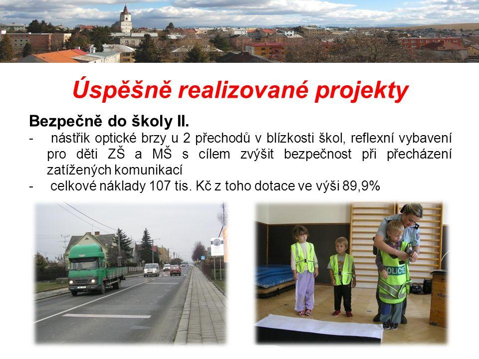 Úspěšně realizované projekty Bezpečně do školy II. - nástřik optické brzy u 2 přechodů v blízkosti škol, reflexní vybavení pro děti ZŠ a MŠ s cílem zv