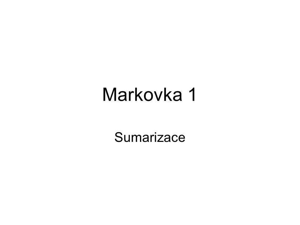 Markovka 1 Sumarizace