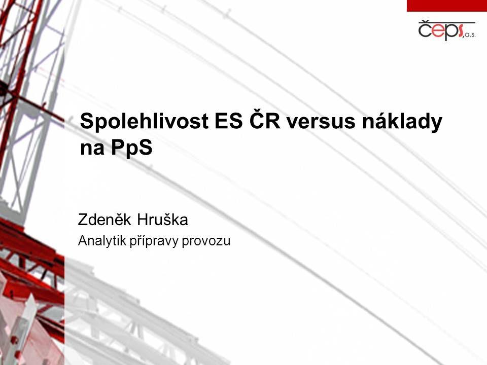 Zdeněk Hruška Analytik přípravy provozu Spolehlivost ES ČR versus náklady na PpS