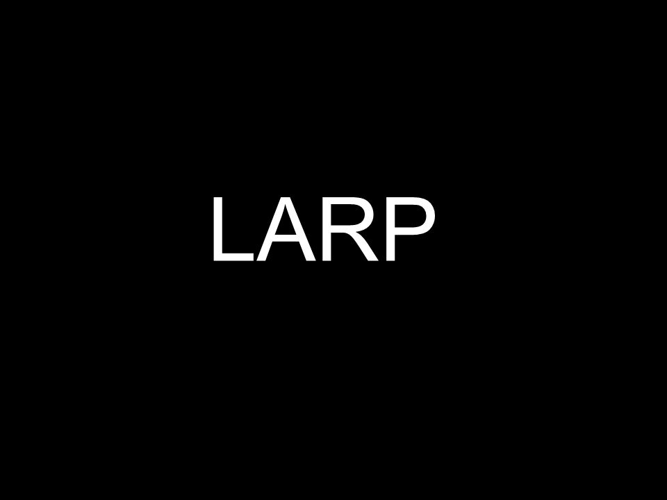 Co to je.Slovo LARP je zkratkou z anglického live action role playing.