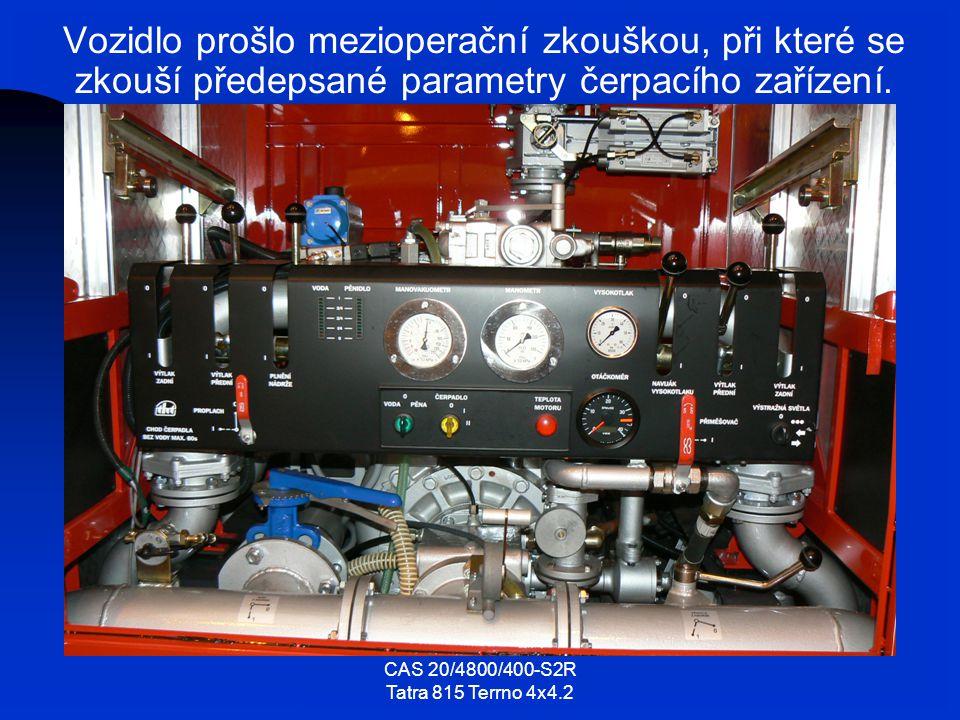 Vozidlo prošlo mezioperační zkouškou, při které se zkouší předepsané parametry čerpacího zařízení.
