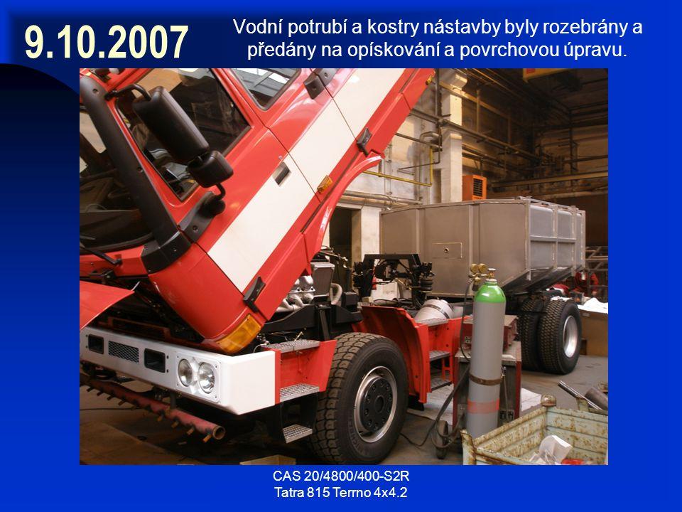 9.10.2007 Vodní potrubí a kostry nástavby byly rozebrány a předány na opískování a povrchovou úpravu.