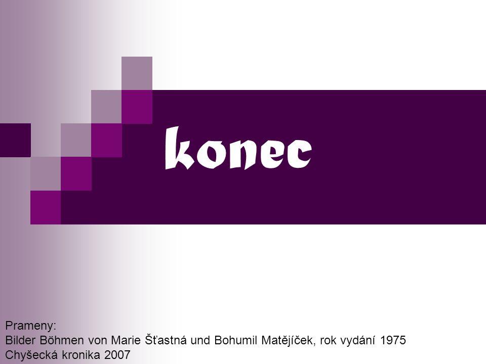 konec Prameny: Bilder Böhmen von Marie Šťastná und Bohumil Matějíček, rok vydání 1975 Chyšecká kronika 2007